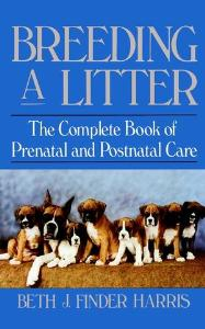 Picture of Breeding a Litter: Complete Book of Prental and Postnatal Care