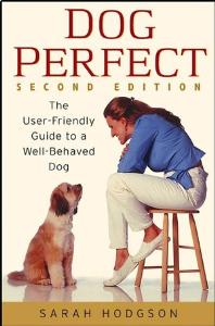 Picture of Dog Perfect: The User-Friendly Guide to a Well-Behaved Dog (2nd Ed)