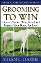 Picture of Grooming to Win: How to Groom, Trim, Braid and Prepare Your Horse for Show (3rd Ed)
