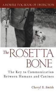 Picture of Rosetta Bone (The):  The Key to Communication Between Humans and Canines