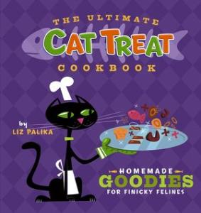 Picture of Ultimate Cat Treat Cookbook (The): Homemade Goodies for Finicky Felines