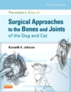 Picture of An Atlas of Surgical Approaches to the Bones and Joints of the Dog and Cat (5th Ed)